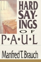 Hard Sayings of Paul (Hard Sayings Series the Hard Sayings)