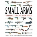 Small Arms Visual Encyclopedia: More Than 800 Color Illustrations