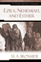 Ezra, Nehemiah, and Esther (Ironside Ex...