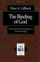 Binding of God, The: Calvin's Role in the Development of Covenant Theology (Texts and Studies in Reformation and Post-Reformation Thought)