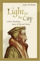 Light for the City: Calvin's Preaching, Source of Life and Liberty