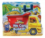 Fisher Price Little People We Can Build It! (Boardbooks - Board Book)