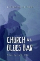 Church in a Blues Bar