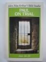 Paul on trial (John MacArthur's Bible studies)