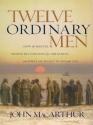 Twelve Ordinary Men: How The Master Shaped His Disiples For Greatness And What He Wants To Do With You (Walker Large Print Books)