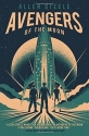 Avengers of the Moon: A Captain Future Novel