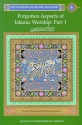Forgotten Aspects of Islamic Worship, Part 1: Encyclopedia of Islamic Doctrine, Vol. 6
