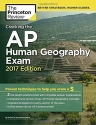 Cracking the AP Human Geography Exam, 2017 Edition: Proven Techniques to Help You Score a 5 (College Test Preparation)