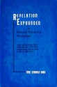 Revelation Expounded or Eternal Mysteries Simplied: One Hundred Ten Prophetic Future Wonders From 1950 Into Eternity