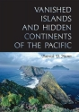 Vanished Islands and Hidden Continents of the Pacific (Latitude 20 Books (Hardcover))