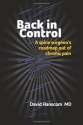 Back in Control: A spine surgeon's roadmap out of chronic pain