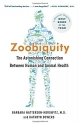 Zoobiquity: The Astonishing Connection Between Human and Animal Health