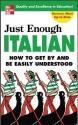 Just Enough Italian (Just Enough Phrasebook Series)