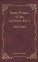Great Women of the Christian Faith (The Christian library)