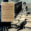 Our Peaceable Kingdom: The Photographs of John Drysdale