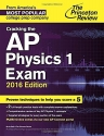 Cracking the AP Physics 1 Exam, 2016 Edition (College Test Preparation)