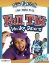 Full Tilt Wacky Games (Bible Fun Stuff for Middle School): Full Tilt - Wacky Games (Bible Fun Stuff for Middle School)