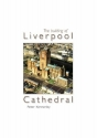 The Building of Liverpool Cathedral