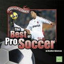 The Best of Pro Soccer (Best of Pro Sports)