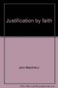 Justification by faith (John MacArthur's Bible studies)