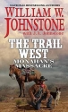 Monahan's Massacre (The Trail West)