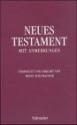 Neues Testament mit Anmerkungen. �oebersetzt und erklärt von Heinz Schumacher.