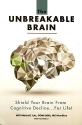 The Unbreakable Brain: Shield Your Brai...