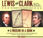 Lewis and Clark on the Trail of Discovery: An Interactive History with Removable Artifacts (Museum in a Book)