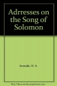Adrresses on the Song of Solomon