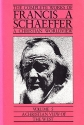 A Christian View of the West (The Complete Works of Francis A. Schaeffer, Vol. 5)