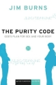 The Purity Code: God's Plan for Sex and Your Body (Pure Foundations)