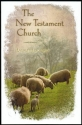 The New Testament church (The Way of life series, no. 108)