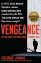 Vengeance: The True Story of an Israeli Counter-Terrorist Team