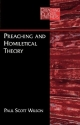 Preaching and Homiletical Theory (Preaching and Its Partners)