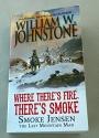 Where There's Fire, There's Smoke - Smoke Jensen, The Last Mountain Man