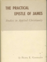 The practical Epistle of James;: Studies in applied Christianity