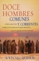 Doce hombres comunes y corrientes: Como el Maestro formo a sus discipulos para la grandeza, y lo que El quiere hacer contigo (Spanish Edition)