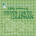Steven Curtis Chapman Lullaby Renditions