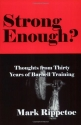 Strong Enough? Thoughts from Thirty Years of Barbell Training