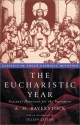 The Eucharistic Year: Seasonal Devotions for the Sacrament