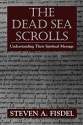 The Dead Sea Scrolls: Understanding Their Spiritual Message
