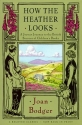 How the Heather Looks: A Joyous Journey to the British Sources of Children's Books
