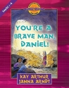 You're a Brave Man, Daniel!: Daniel 1-6 (Discover 4 Yourself Inductive Bible Studies for Kids (Paperback))