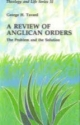 A Review of Anglican Orders: The Problem and the Solution (Theology and Life Series)