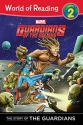 The Story of the Guardians of the Galaxy Level 2 Reader: The Story of the Guardians: World of Reading Level 2