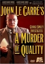 John Le Carre's A Murder of Quality