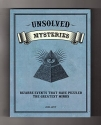 Unsolved Mysteries - Bizarre Events That Have Puzzled the Greatest Minds. First Edition, First Printing