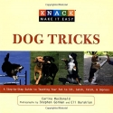 Knack Dog Tricks: A Step-By-Step Guide To Teaching Your Pet To Sit, Catch, Fetch, & Impress (Knack: Make It Easy)