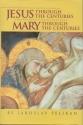 Jesus Through the Centuries: Mary Through the Centuries