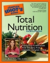 Complete Idiot's Guide to Total Nutriti...
